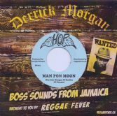 Derrick Morgan & Rudies - Man Pon Moon / The Clan - Copycats (Hop / Reggae Fever) 7""